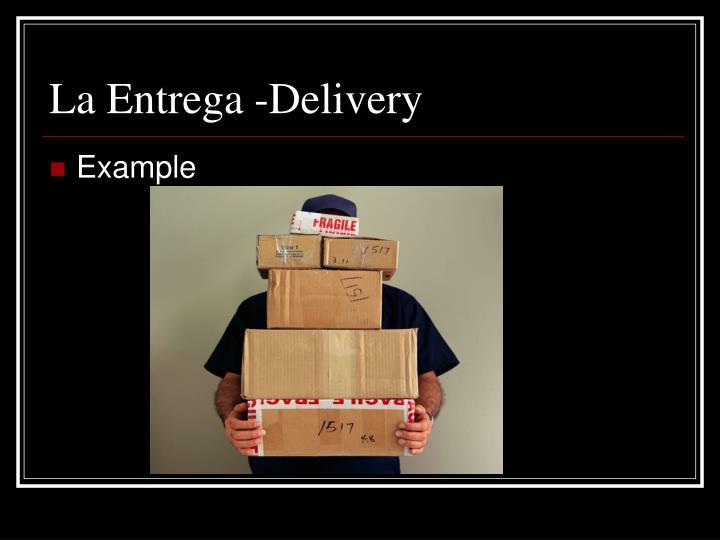 La Entrega -Delivery