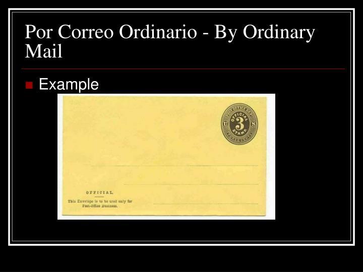 Por Correo Ordinario - By Ordinary Mail