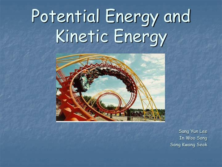 potential energy and kinetic energy n.
