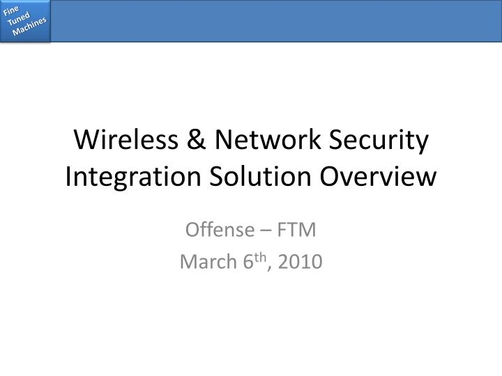 wireless network security integration solution overview n.