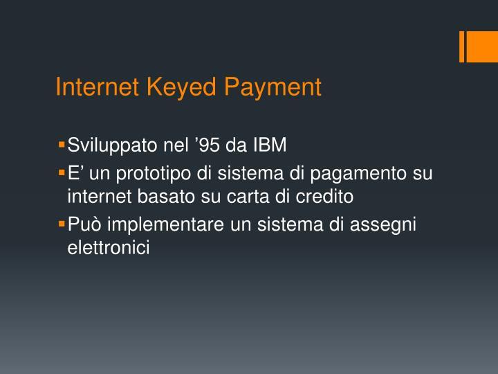 Internet keyed payment