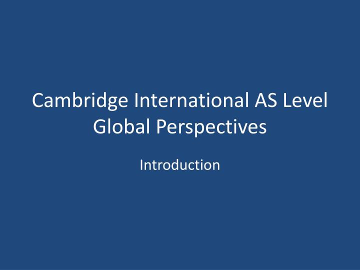 cambridge international as level global perspectives n.