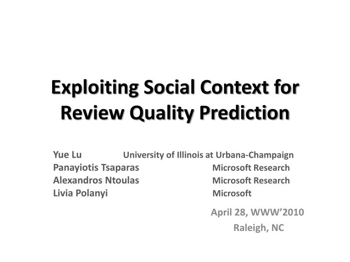 exploiting social context for review quality prediction n.