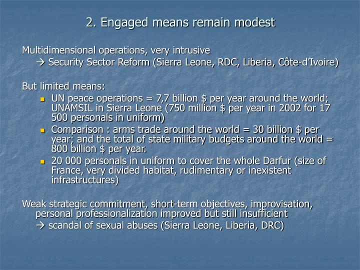 2. Engaged means remain modest