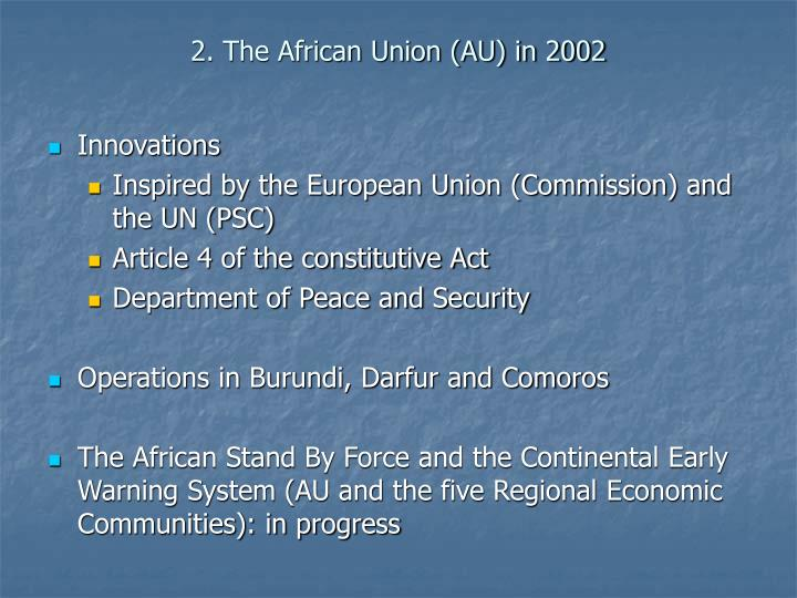 2. The African Union (AU) in 2002