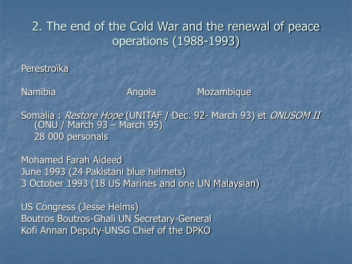 2. The end of the Cold War and the renewal of peace operations (1988-1993)