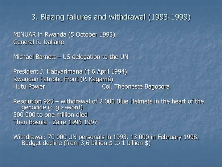 3. Blazing failures and withdrawal (1993-1999)