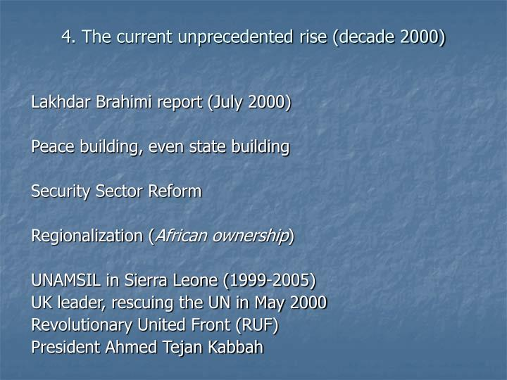 4. The current unprecedented rise (decade 2000)