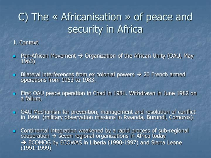 C) The «Africanisation» of peace and security in Africa