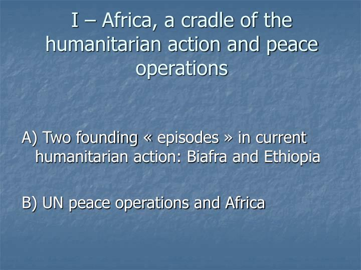 I africa a cradle of the humanitarian action and peace operations