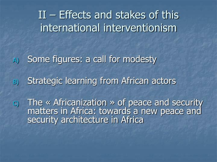 II – Effects and stakes of this international interventionism