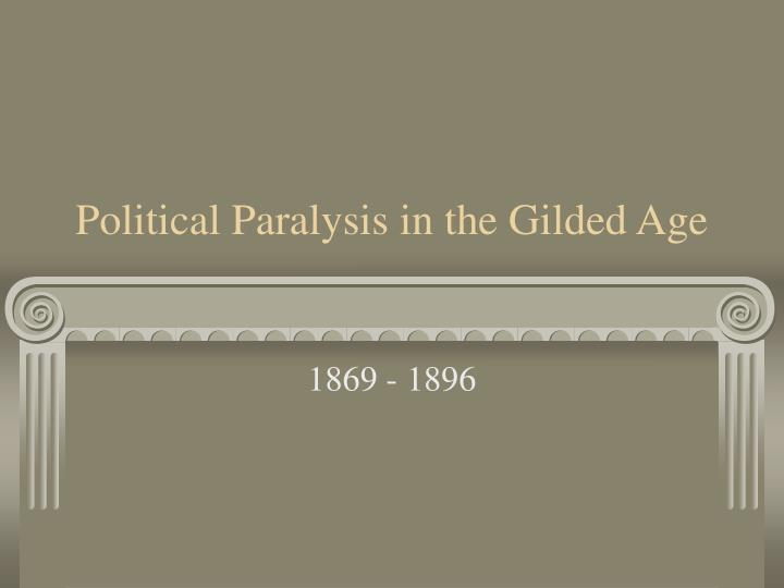 political paralysis in the gilded age n.