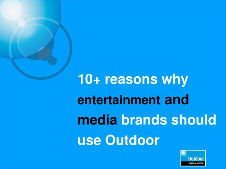 10 reasons why entertainment and media brands should use outdoor