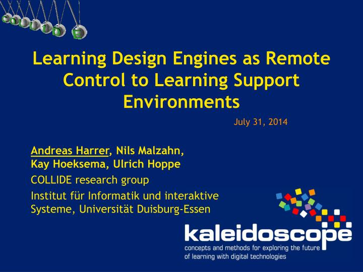 learning design engines as remote control to learning support environments n.