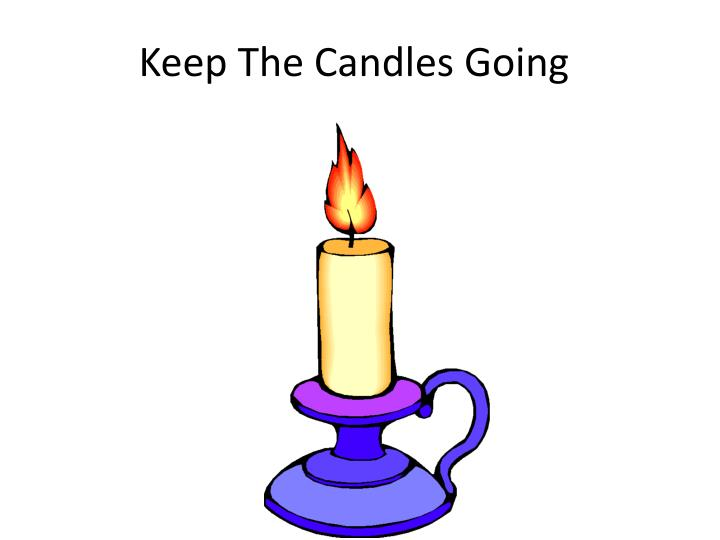 keep the candles going n.