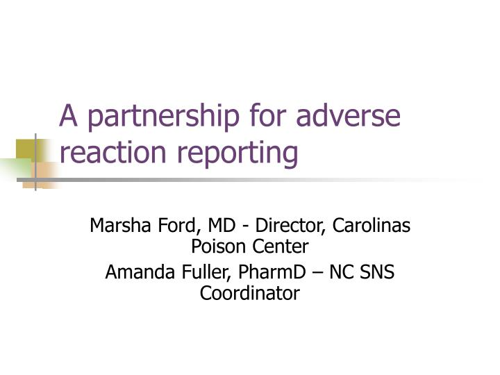 a partnership for adverse reaction reporting n.