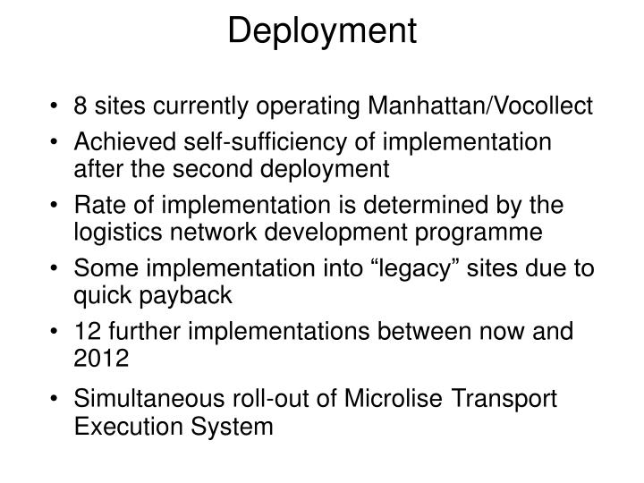 8 sites currently operating Manhattan/Vocollect