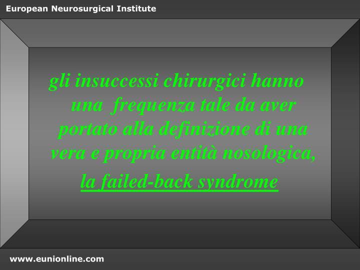 gli insuccessi chirurgici hanno una  frequenza tale da aver portato alla definizione di una vera e propria entità nosologica,