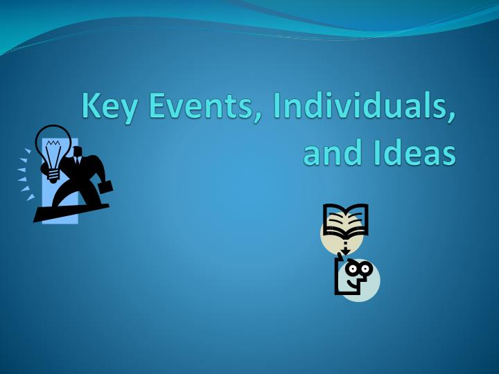 key events individuals and ideas n.