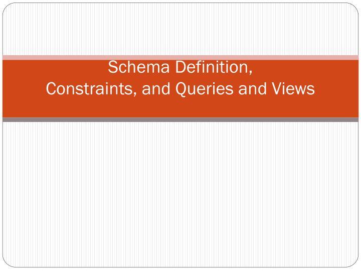 schema definition constraints and queries and views n.