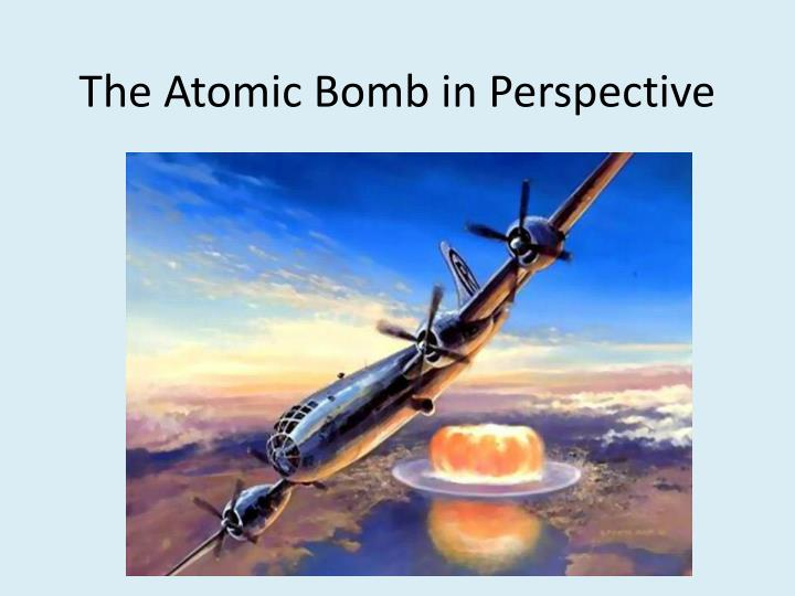 the atomic bomb in perspective n.