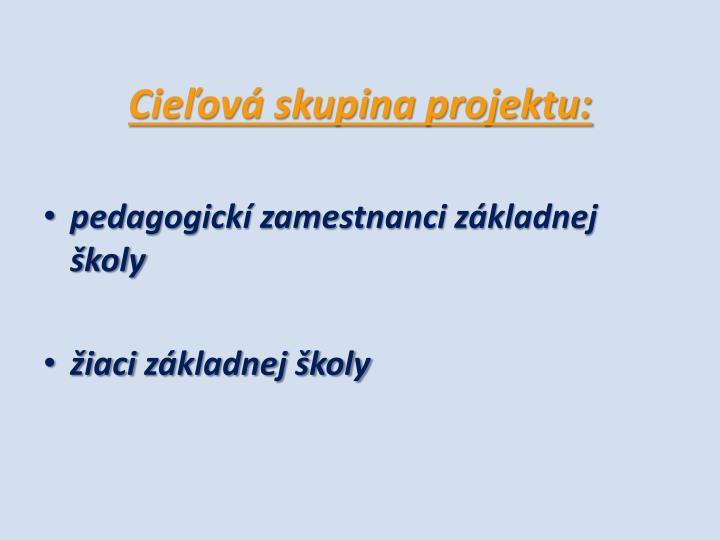 Cieľová skupina projektu: