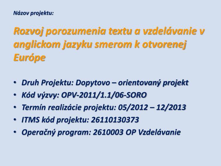 N zov projektu rozvoj porozumenia textu a vzdel vanie v anglickom jazyku smerom k otvorenej eur pe