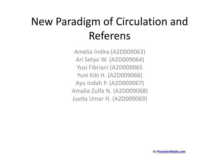 New paradigm of circulation and referens