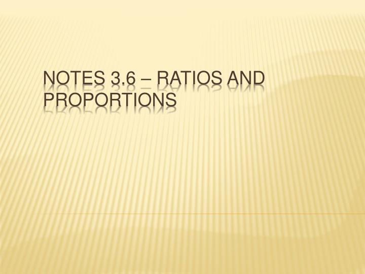 notes 3 6 ratios and proportions n.