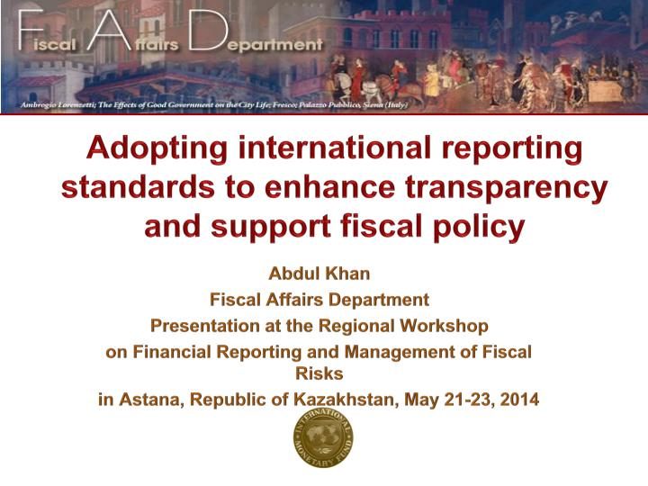 adopting international reporting standards to enhance transparency and support fiscal policy n.