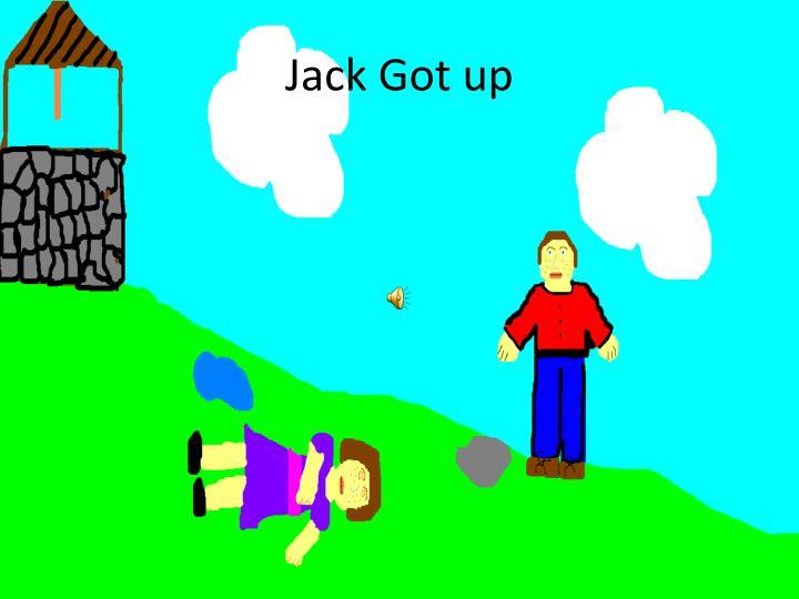 Jack Got up