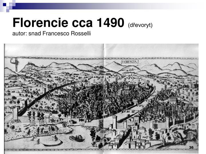 Florencie cca 1490