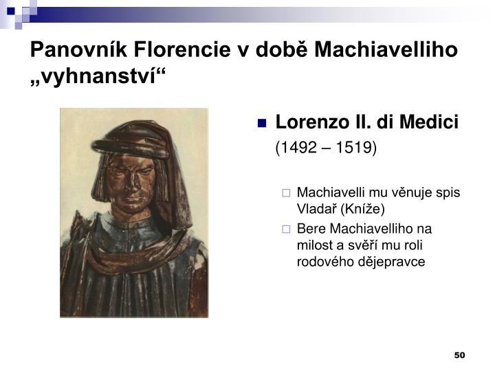 "Panovník Florencie v době Machiavelliho ""vyhnanství"""