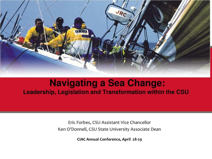 navigating a sea change leadership legislation and transformation within the csu n.