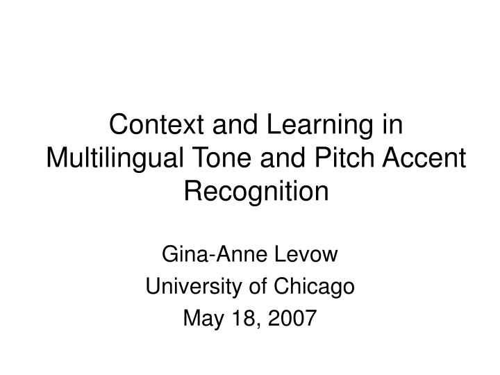 context and learning in multilingual tone and pitch accent recognition n.