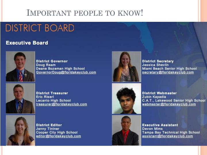 Important people to know!