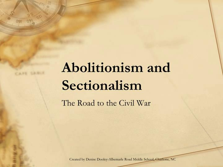 abolitionism and sectionalism n.