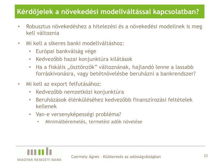 Kérdőjelek a növekedési modellváltással kapcsolatban?