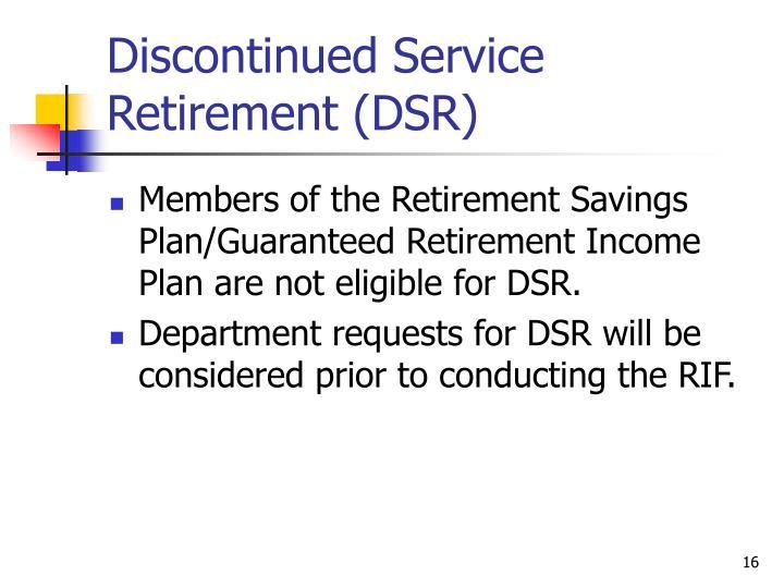 Discontinued Service Retirement (DSR)