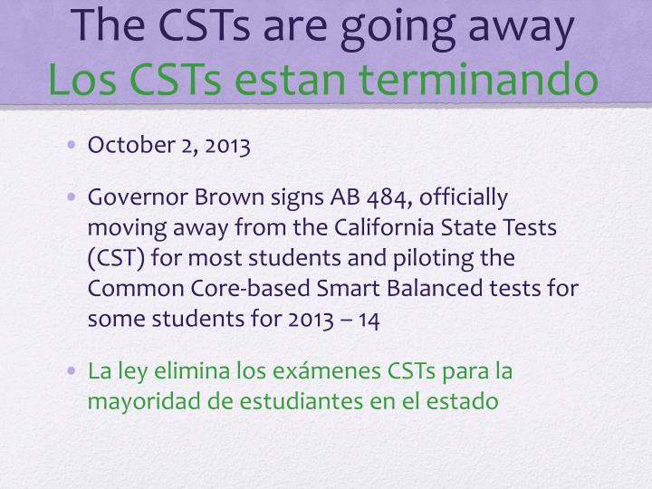 The CSTs are going away