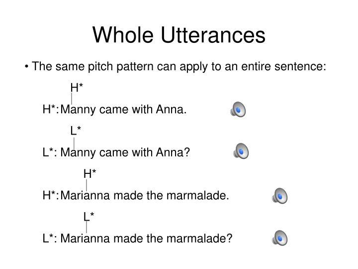 Whole Utterances