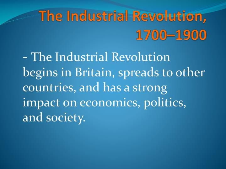 a description of how viewpoints on industrial revolution have changed Industrial revolution, in modern history, the process of change from an agrarian and handicraft economy to one dominated by industry and machine manufacturing this process began in britain in the 18th century and from there spread to other parts of the world.