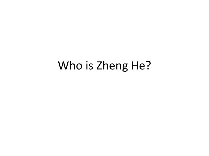Who is zheng he