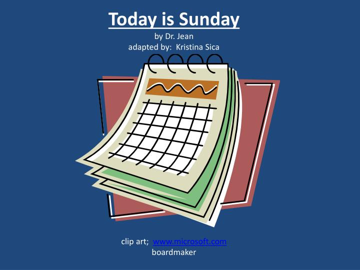 today is sunday by dr jean adapted by kristina sica clip art www microsoft com boardmaker n.