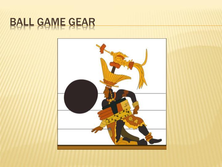 Ball game gear