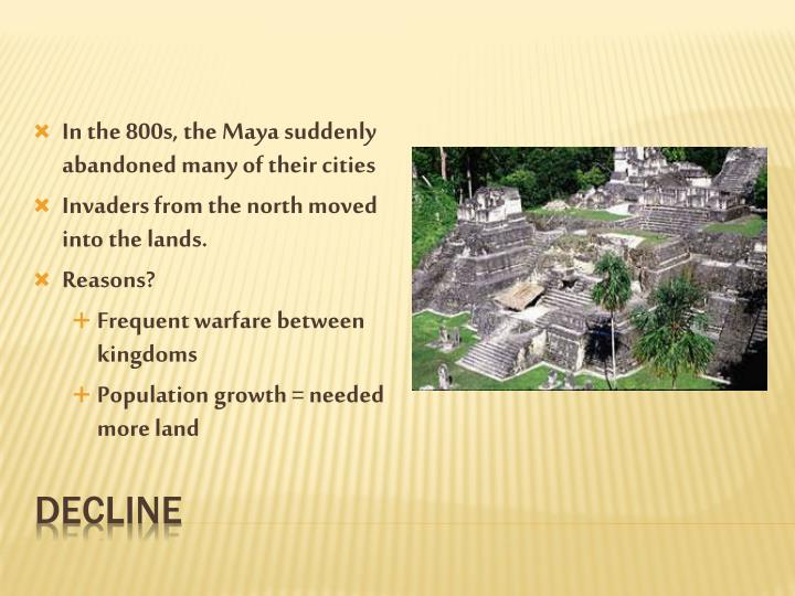 In the 800s, the Maya suddenly abandoned many of their cities