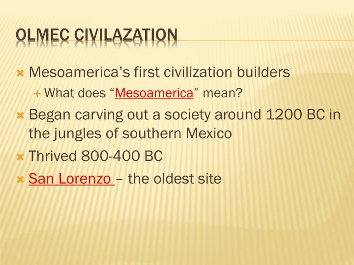 Mesoamerica's first civilization builders