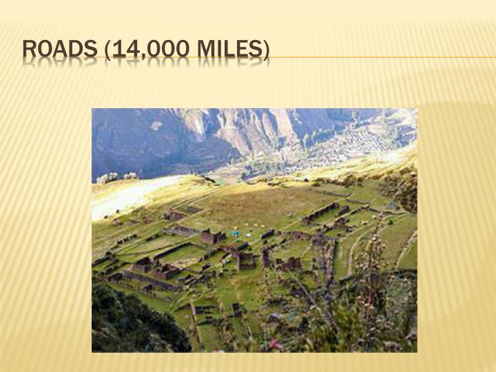 Roads (14,000 miles)