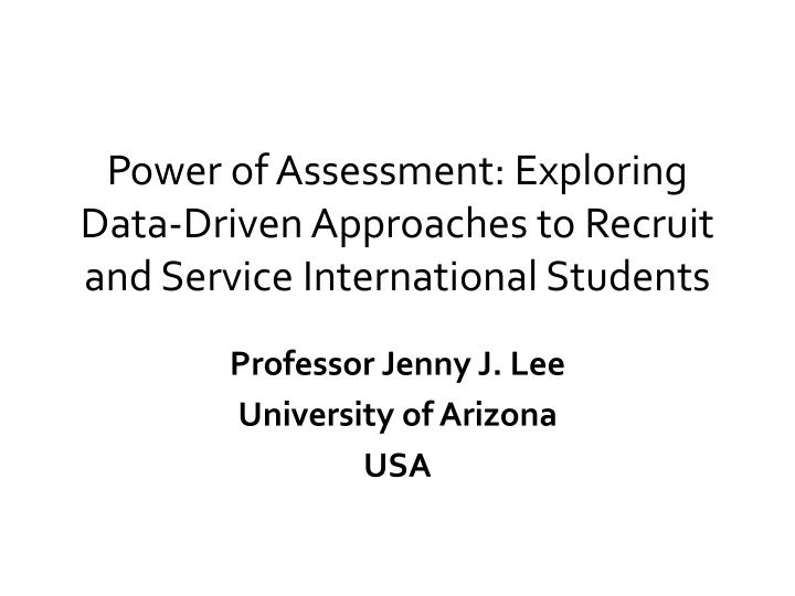 power of assessment exploring data driven approaches to recruit and service international students n.