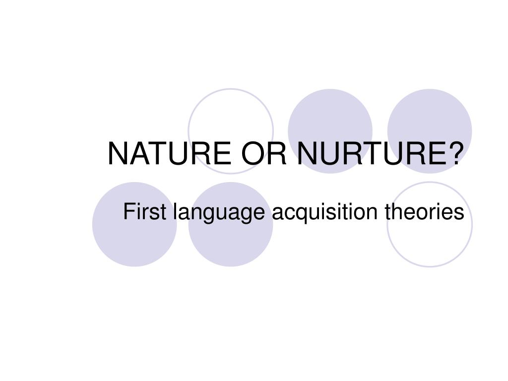 nature and nurture in language acquisition